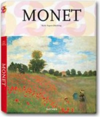 Claude Monet – 1840-1926: A Feast for the Eyes - Karin Sagner