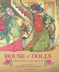House of Dolls - Francesca Lia Block, Barbara McClintock