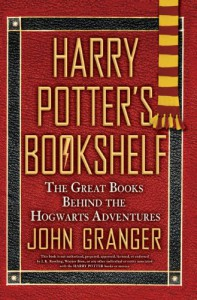 Harry Potter's Bookshelf: The Great Books behind the Hogwarts Adventures - John Granger