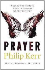 Prayer - Philip Kerr