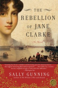 The Rebellion of Jane Clarke - Sally Cabot Gunning