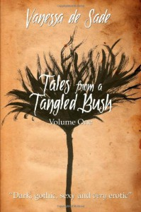 Tales from a Tangled Bush - Vanessa De Sade