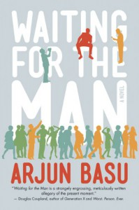 Waiting for the Man - Arjun Basu