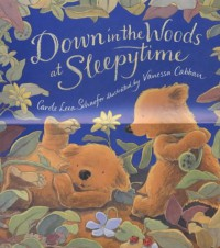 Down in the Woods at Sleepytime - Carole Lexa Schaefer