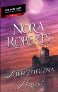 Niebezpieczna miłość - Nora Roberts