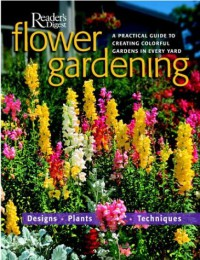 Flower Gardening: A Practical Guide to Creating Colorful Gardens in Every Yard - Julie Bawden-Davis