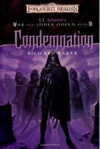 Condemnation (Forgotten Realms: War of the Spider Queen, #3) - Richard Baker