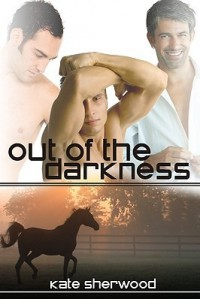 Out of the Darkness (Dark Horse, #2) - Kate Sherwood
