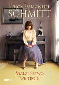 Małżeństwo we troje - Éric-Emmanuel Schmitt