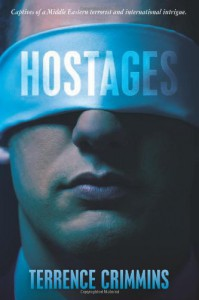 Hostages: Captives of a Middle Eastern Terrorist and International Intrigue - Terrence Crimmins