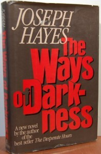 The Ways Of Darkness - Joseph Arnold Hayes