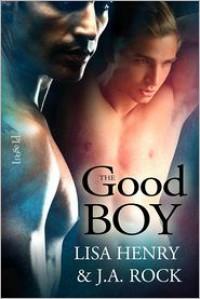 The Good Boy - Lisa Henry, J.A. Rock