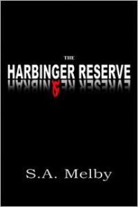 The Harbinger Reserve - S.A. Melby