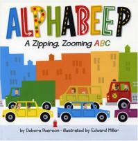 Alphabeep!: A Zipping, Zooming ABC - Debora Pearson