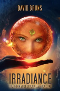Irradiance (The Dream Guild Chronicles - Book One) - David Bruns