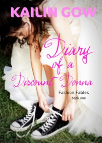 Diary of a Discount Donna: A Fashion Fables Novel - Kailin Gow