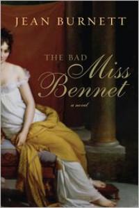 The Bad Miss Bennet: A Novel - Jean Burnett
