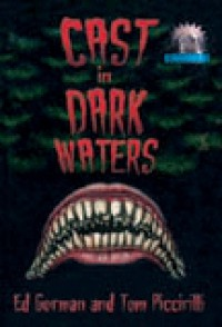 Cast in Dark Waters - Ed Gorman, Tom Piccirilli, Keith Minnion