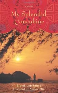My Splendid Concubine - Lloyd Lofthouse