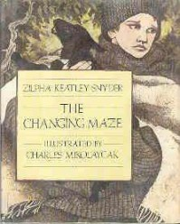 The Changing Maze - Zilpha Keatley Snyder, Charles Mikolaycak