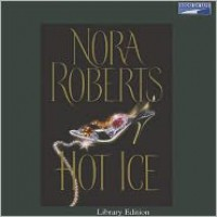 Hot Ice - Nora Roberts,  Read by Anna Fields