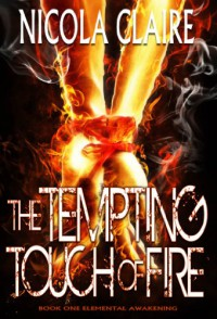 The Tempting Touch Of Fire - Nicola Claire