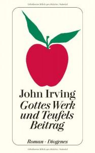 Gottes Werk und Teufels Beitrag - John Irving