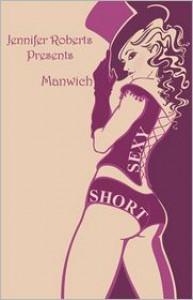 Manwich (Sexy Shorts) - CJ Roberts