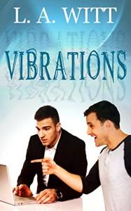 Vibrations: 1 - L. A. Witt