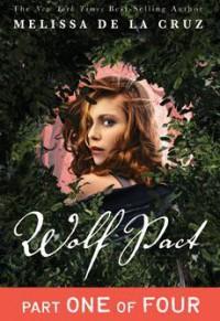 Wolf Pact, Part I - Melissa  de la Cruz