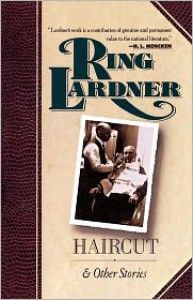 Haircut - Ring W. Lardner