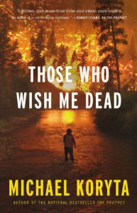 Those Who Wish Me Dead - Michael Koryta