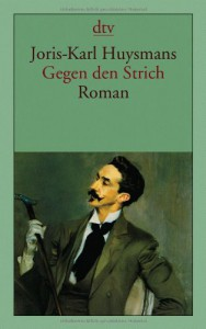 Gegen den Strich - Joris-Karl Huysmans