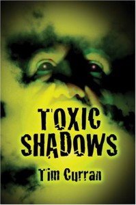 Toxic Shadows - Tim Curran