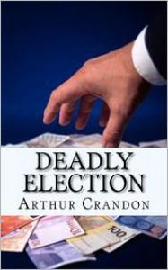 Deadly Election - Arthur Crandon
