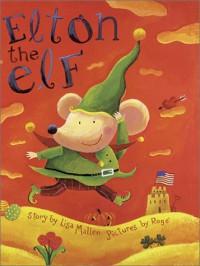 Elton the Elf (American Edition) - Lisa Mallen, Roge