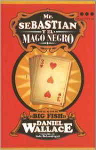 Mr. Sebastian y el Mago Negro - Daniel Wallace