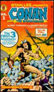 The Complete Marvel Conan the Barbarian, Vol. 1 - Roy Thomas, Barry Windsor-Smith