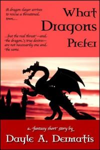 What Dragons Prefer - Dayle A. Dermatis