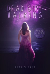 Dead Girl Walking - Ruth  Silver
