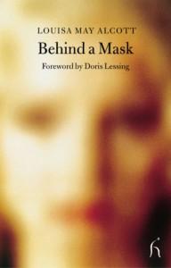 Behind a Mask - Louisa May Alcott, Doris Lessing