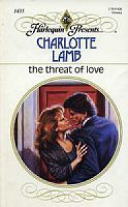 The Threat Of Love (Harlequin Presents, No 1435) - Charlotte Lamb