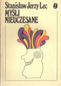 Myśli nieuczesane - Stanisław Jerzy Lec