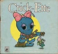 Crick Ette - Stephen Cosgrove, Charles Reasoner