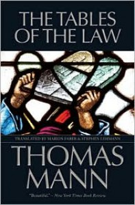 The Tables of the Law - Thomas Mann, Marion Faber, Stephen Lehmann