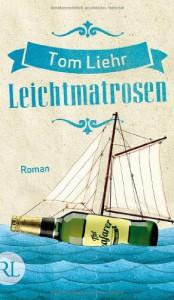 Leichtmatrosen - Tom Liehr