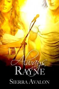 Always Rayne (The ALWAYS SOMETIMES NEVER Rock Star Romance Series) - Sierra Avalon