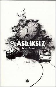 Olasılıksız - Adam Fawer, Şirin Yener