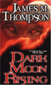 Dark Moon Rising - James M. Thompson