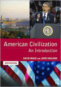 American Civilization: An Introduction - David C. Mauk, John Oakland